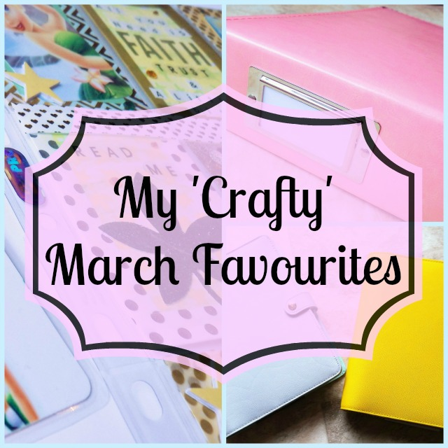 My crafty march favourites